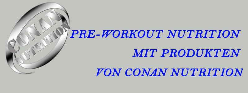 Pre Workout mit Conan Nutrition